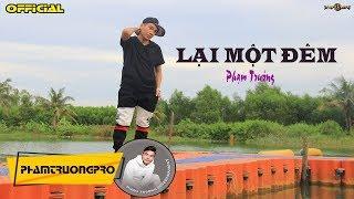 Lại Một Đêm - Phạm Trưởng - MV - Official