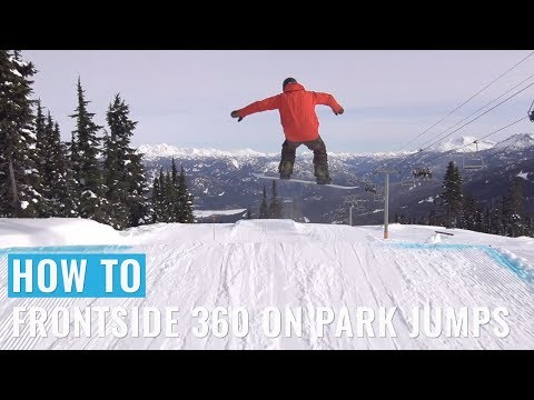 How To Frontside 360 On Park Jumps On A Snowboard