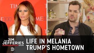 Uncensored - Life in Melania Trump's Hometown - The Jim Jefferies Show