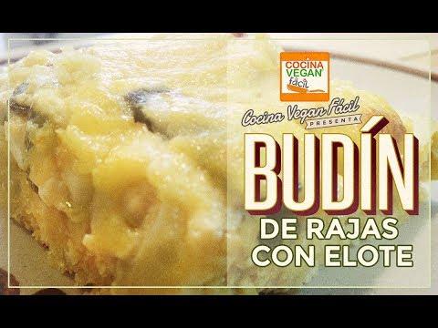 Budín de elote y rajas - Cocina Vegan Fácil