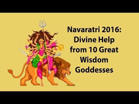 Navaratri 2016: Divine Help from 10 Great Wisdom Goddesses