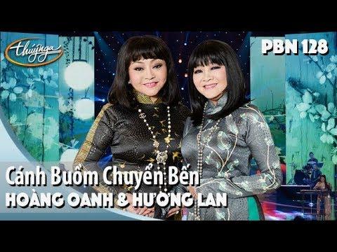 PBN 128 | Hoàng Oanh & Hương Lan - Cánh Buồm Chuyển Bến