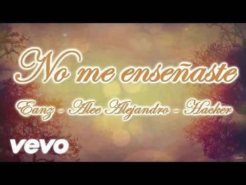 Eanz - No Me Enseñaste (Lyric Video) ft. Alee Alejandro & Hacker