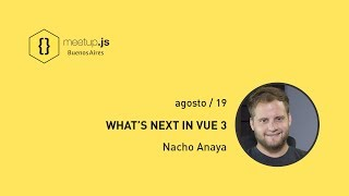 What's next un Vue3 - Nacho Anaya