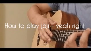 "How to play joji - ""yeah right""  (acoustic guitar tutorial) TABS"