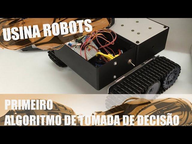 PRIMEIRO ALGORITMO DE TOMADA DE DECISÃO | Usina Robots US-2 #051
