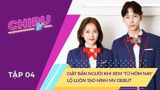 """Chi Pu TV EP4 - Giật Bắn Người Khi Xem """"Từ Hôm Nay"""", Lộ Luôn Tạo Hình MV Debut"""