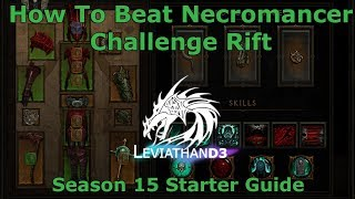 [Diablo 3] How To Beat Necromancer Challenge Rift | Season 15 Starter Guide