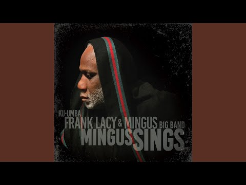 Dry Cleaner from Des Moines · Frank Lacy · Mingus Big Band Mingus Sings