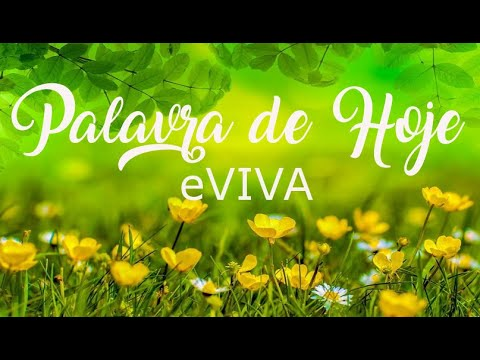 PALAVRA DE HOJE 09 DE ABRIL eVIVA MENSAGEM MOTIVACIONAL PARA REFLEXÃO DE VIDA - BOM DIA!