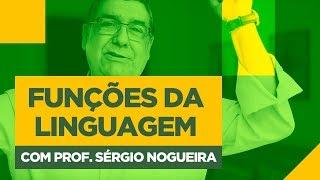 FUNÇÕES DA LINGUAGEM - aula de Português com Sérgio Nogueira