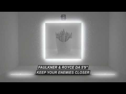 "FAULKNER & Royce Da 5'9"" -  ""Keep Your Enemies Closer"""