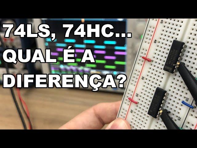 CIRCUITO INTEGRADO 74LS E 74HC, ALGUMAS DIFERENÇAS