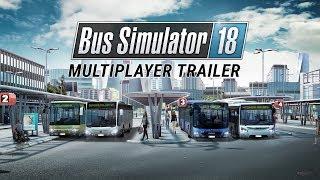 Bus Simulator 18 - Multiplayer Trailer