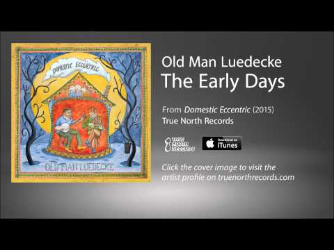 Old Man Luedecke - The Early Days