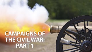 Campaigns of the Civil War - Part One (1861-1863)