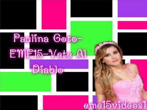 Paulina Goto-EME15-Vete Al Diablo karaoke