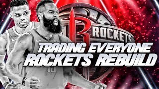 TRADING EVERY PLAYER REBUILD! HOUSTON ROCKETS EDITION! NBA 2K19
