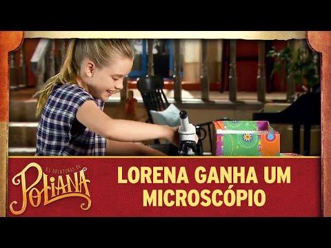 Lorena ganha um microscópio   As Aventuras de Poliana