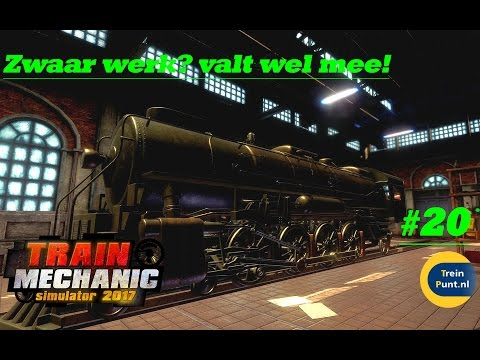 Zwaar werk? valt wel mee! | #20 Let's play Train Mechanic Simulator 2017