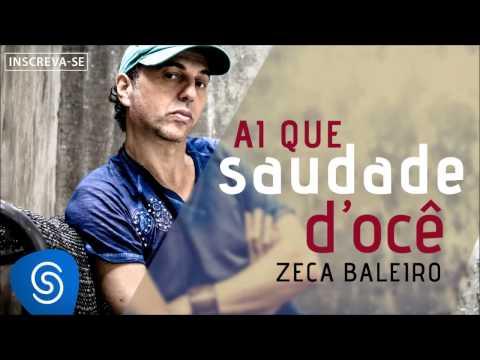 Ai Que Saudade D Ocê - Zeca Baleiro - VAGALUME 687d5d760c3b4