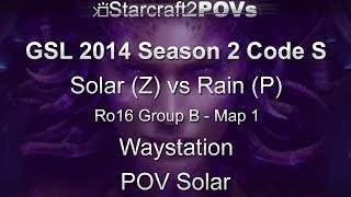 SC2 HotS - GSL 2014 S2 Code S - Solar vs Rain - Ro16 Group B - Map 1 - Waystation - Solar