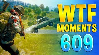 PUBG WTF Funny Daily Moments Highlights Ep 609