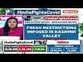 Fresh Restrictions In Kashmir | Sec 144 To Curb Covid Spike | NewsX  - 03:36 min - News - Video