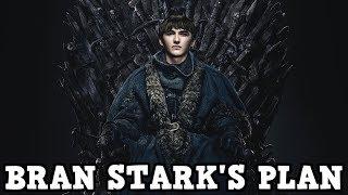 Game of Thrones Season 8  Bran Stark's Secret Plan