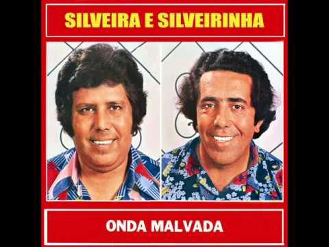 Baixar Silveira & Silveirinha - Onda Malvada