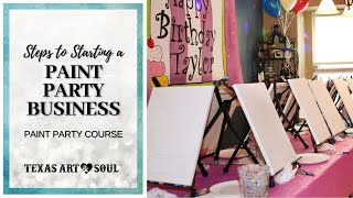 HOW TO START A PAINT PARTY BUSINESS || Texas Art and Soul