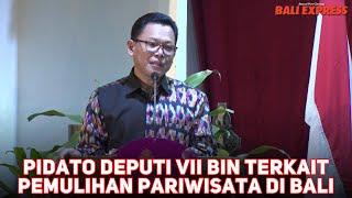 Pidato Deputi VII BIN Terkait Pemulihan Pariwisata di Bali