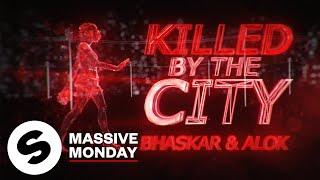 Bhaskar & Alok - Killed By The City (Official Lyric Video)