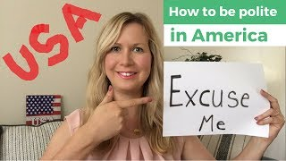Excuse Me! Why are Americans so polite ? 🇺🇸