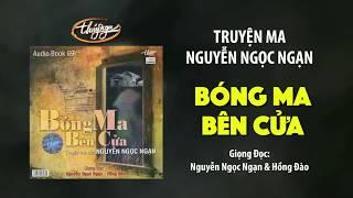 Bóng Ma Bên Cửa - Truyện Ma Nguyễn Ngọc Ngạn