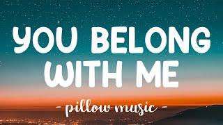 You Belong With Me - Taylor Swift (Lyrics) 🎵