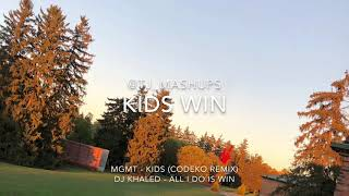 Kids Win (MGMT X DJ Khaled) {TJ Mashup}