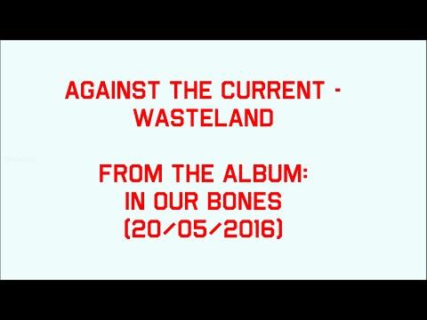 Against The Current - Wasteland (Lyrics) - 1 Hour Long