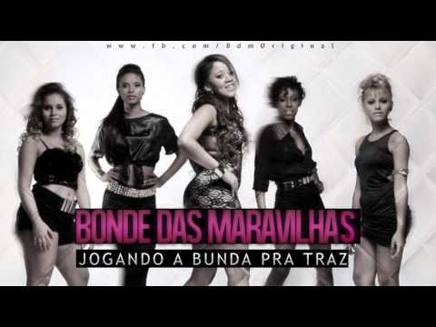 Baixar Bonde Das Maravilhas - Joga a bunda pra traz ♪  (Lançamentos 2013 )