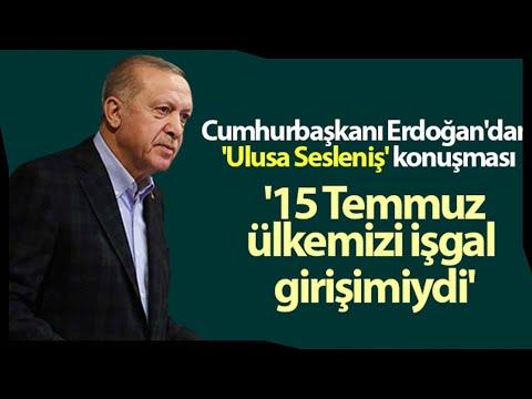 Cumhurbaşkanı Erdoğan, 15 Temmuz'un 4. Yıl Dönümü Nedeniyle Millete Sesleniş Konuşması Yaptı