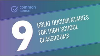 9 Great Documentaries for High School Classrooms