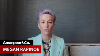 Soccer Star Megan Rapinoe on Her New Show | Amanpour and Company