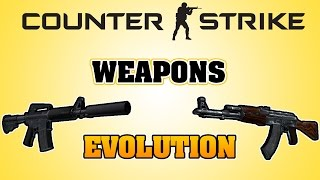 WEAPONS evolution [COUNTER STRIKE 1.6 - GLOBAL OFFENSIVE]