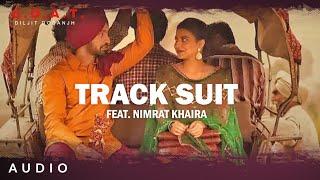 Track Suit – Diljit Dosanjh – Nimrat Khaira Video HD