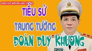 Tiểu sử Trung tướng ĐOÀN DUY KHƯƠNG - Nguyên Giám đốc Công an thành phố Hà Nội