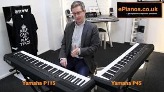 Yamaha P45 v P115 Comparison - What piano should I buy?