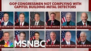 Some GOP House Members Won't Comply With Metal Detectors | Morning Joe | MSNBC