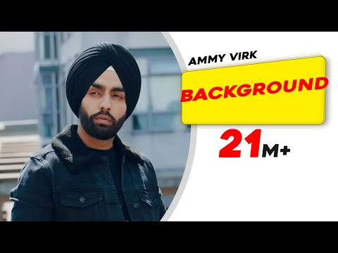 Background (Official Video) Ammy Virk - MixSingh