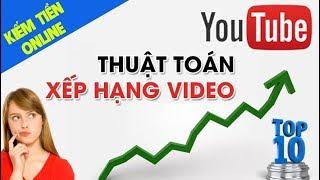 Đưa Video Lên Top Youtube Phải Biết Những Thuật Toán Xếp Hạng Này