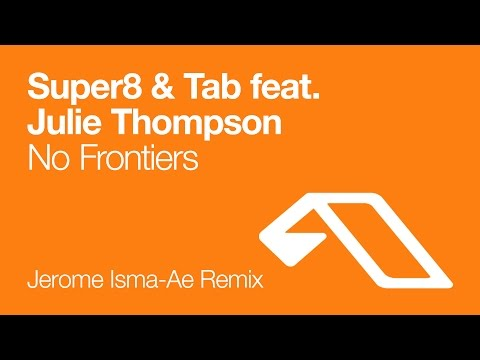 Baixar Super8 & Tab feat. Julie Thompson - No Frontiers (Jerome Isma-Ae Remix)